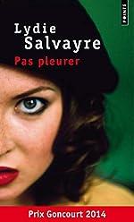 Pas pleurer - Prix Goncourt 2014 de Lydie Salvayre
