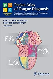 Pocket Atlas of Tongue Diagnosis: With Chinese Therapy Guidelines for Acupuncture, Herbal Prescriptions, and Nutri