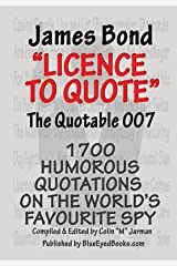 [James Bond: Licence to Quote - The Quotable 007] (By: Colin M. Jarman) [published: May, 2013] Paperback
