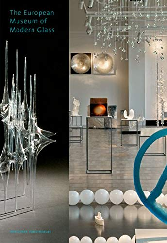The European Museum of Modern Glass: A Tour of the Collection (Museumsstück)