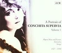 A Portrait Of Conchita Supervia -Volume One by CONCHITA SUPERVIA