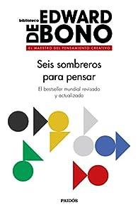 Seis sombreros para pensar: El bestseller mundial revisado y actualizado par Edward de Bono