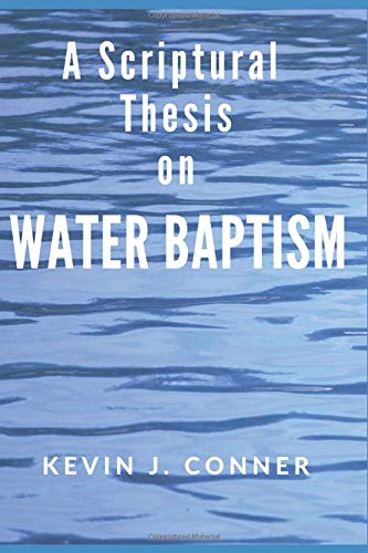 Water Baptism: A Scriptural Thesis