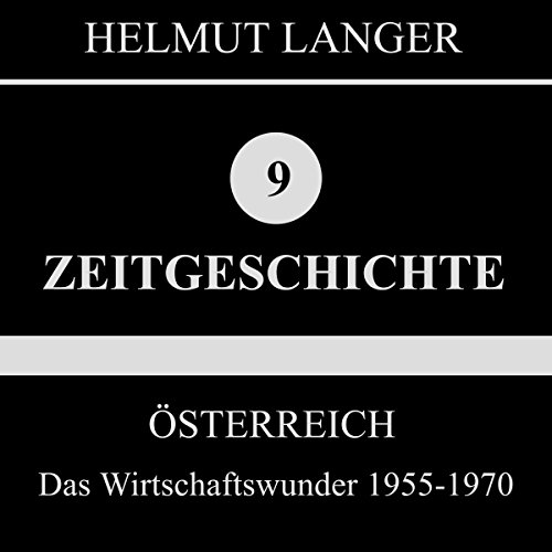 Das Wirtschaftswunder 1955-1970     Österreich 3              By:                                                                                                                                 Helmut Langer                               Narrated by:                                                                                                                                 div.                      Length: 1 hr and 17 mins     Not rated yet     Overall 0.0