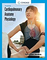 Cardiopulmonary Anatomy & Physiology: Essentials of Respiratory Care, 7th Edition Front Cover