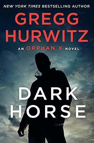 Dark Horse: An Orphan X Novel (Orph…