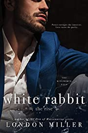 White Rabbit: The Rise (The Kingmaker Saga Book 1)