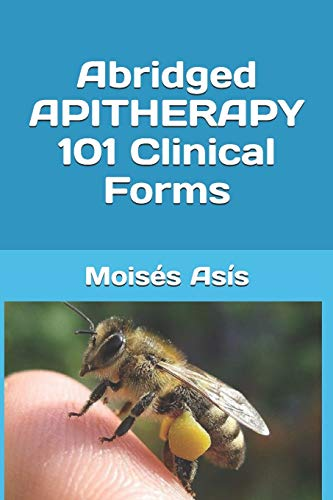 ABRIDGED APITHERAPY 101 CLINICAL FORMS