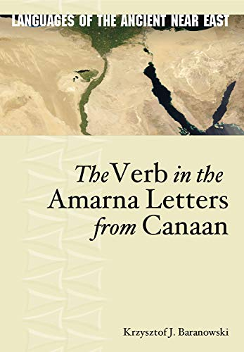 The Verb in the Amarna Letters from Canaan (Languages of the Ancient Near East)