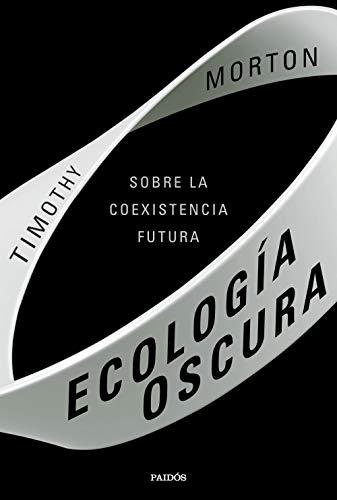 Ecología oscura: Sobre la coexistencia futura (Contextos)