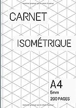 Carnet isométrique A4: Bloc-notes en feuilles Isométrique   Cahier en pages Isométrique   Papier isometrique pour dessin 3...