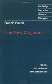Francis Bacon: The New Organon (Cambridge Texts in the History of Philosophy)