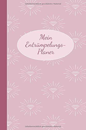 Mein Entrümpelungs-Planer: Notizbuch | Entrümpeln nach Plan | Für Ihren Aufräum-Erfolg | 120 Seiten | ca. DIN A5 |