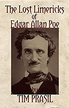 The Lost Limericks of Edgar Allan Poe by [Tim Prasil]