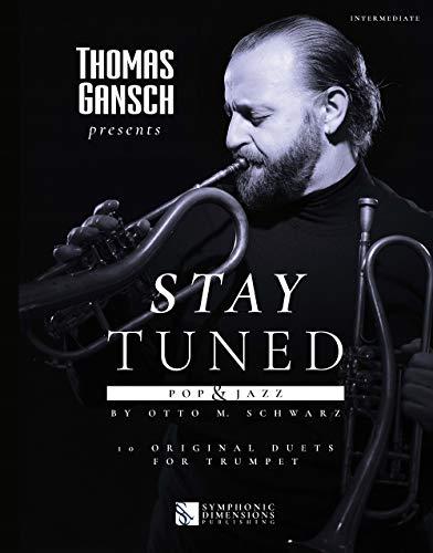 Otto M. Schwarz-Thomas Gansch presents Stay Tuned - Pop & Jazz-2 Trompeten-BOOK