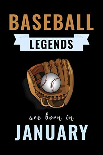 Baseball Legends Are Born In January: Unique Baseball Birthday Gift For Boys, Girls, Players | Lined Notebook / Journal For Baseball Lovers & Fans | 110 Pages ( Baseball Birthday Gifts )