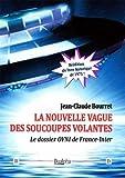 La nouvelle vague des soucoupes volantes: Le dossier OVNI de France-Inter (Insolite)