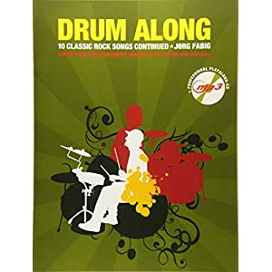 Drum Along – 10 Classic Rock Songs Continued (Buch & CD): Songbook, CD, Play-Along für Schlagzeug