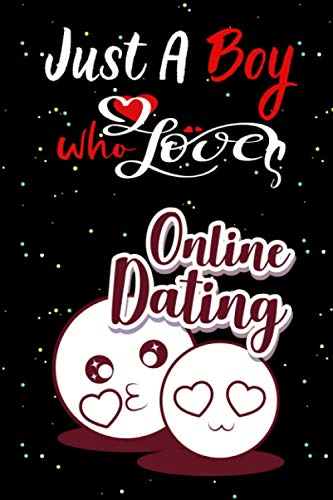 Just A Boy Who Loves Online Dating: Funny Wide Ruled...