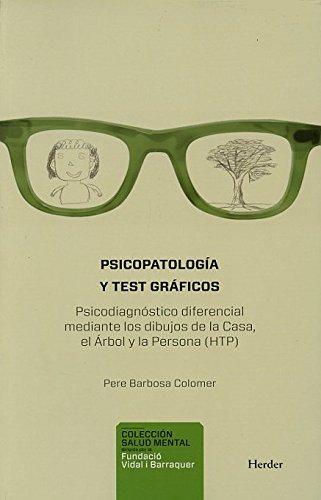 Psicopatología y test gráficos: Psicodiagnóstico diferencial mediante los dibujos de la Casa, el Árbol y la Persona (HTP) (Salud Mental)