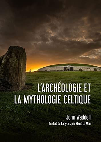 L'Archéologie Et La Mythologie Celtique