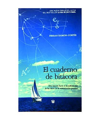 El cuaderno de bitácora : una travesía hacia el intento de las claves de la comunicación personal / Ferrán Ramon-Cortés ; traducción Aro Sainz de la Maza