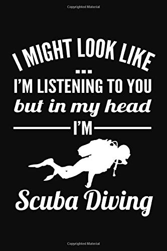 In My Head I'm Scuba Diving Gift For Scuba Diver: Snorkel Scuba Diving Notebook Gift