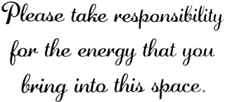 Take Responsibility For the Energy You Bring Black Vinyl Wall Decal Banner