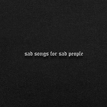 Sad Songs for Sad People