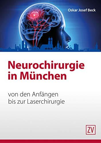 Neurochirurgie in München: von den Anfängen bis zur Laserchirurgie