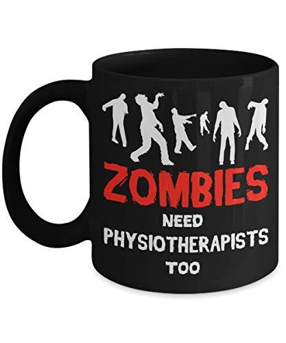 N\A Tazas Divertidas para fisioterapeutas - Los Zombis también Necesitan fisioterapeutas - Regalos Ideales para Zombies