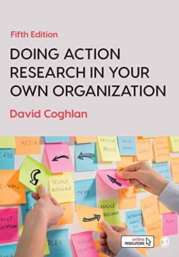 Compare Textbook Prices for Doing Action Research in Your Own Organization Fifth Edition ISBN 9781526458827 by Coghlan, David
