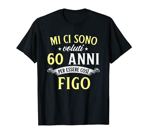 Mi Ci Sono Voluti 60 Anni Di Compleanno Uomo Donna Regalo Maglietta