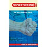 TORPEDO YOUR BALLS! The Swimming Pool Game (Games For Better Living Book 1) (English Edition)