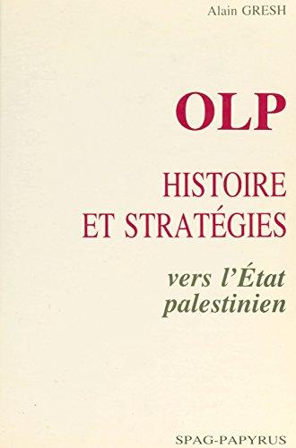 OLP, histoire et stratégies : vers l'État palestinien (French Edition)