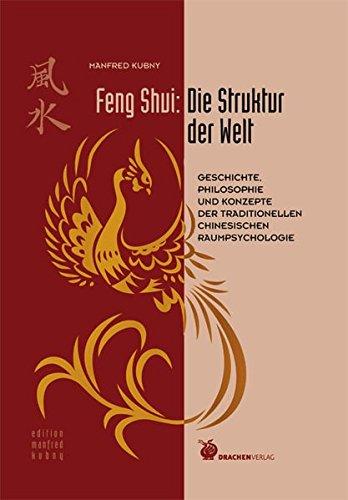 Feng Shui: die Struktur der Welt (Edition Manfred Kubny)