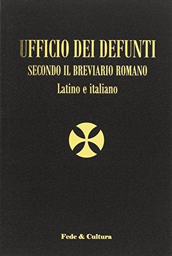 Ufficio dei defunti. Secondo il breviario romano. Testo latino a fronte