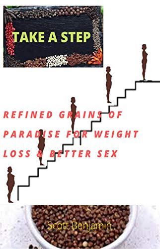 REFINED GRAINS OF PARADISE FOR WEIGHT LOSS (English Edition)