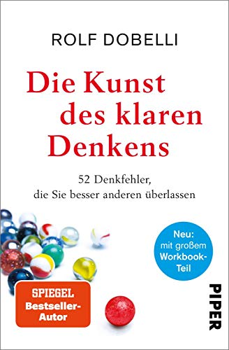 Die Kunst des klaren Denkens: Neuausgabe: komplett überarbeitet, mit großem Workbook-Teil