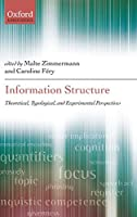 Information Structure: Theoretical, Typological, and Experimental Perspectives (Oxford Linguistics)
