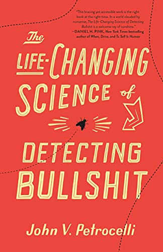 The Life-Changing Science of Detecting Bullshit (English Edition)
