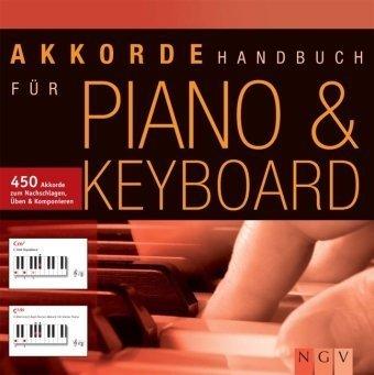 Akkordehandbuch für Piano & Keyboard. 450 Akkorde zum Nachschlagen, Üben & Komponieren