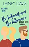 The Botanist and the Billionaire (Oak Creek Book 2)