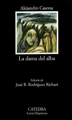 [[La Dama Del Alba: La Dama Del Alba (Letras Hispanicas)]] [By: Casona] [January, 1985]