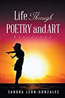 Life Through Poetry and Art Revisited