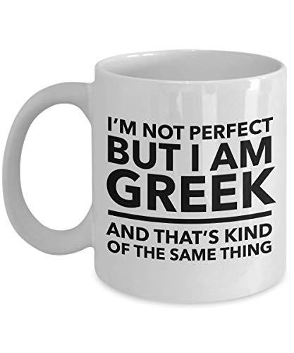 N\A Griechische Tasse - Ich Bin Nicht perfekt, Aber ich Bin Grieche und das ist das Gleiche - Griechische Kaffeetasse - Griechenland Geschenk