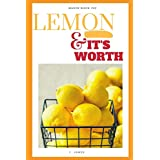 Lemon And Its Worth: Juice And Recipes, Skin   Hair Treatment, Acne   Body Treatment, etc