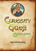Curiosity Quest Goes Green: Light Bulb Recycling [DVD]