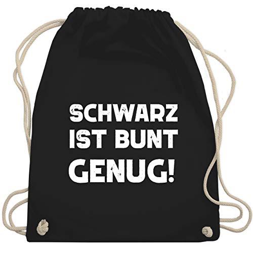 Shirtracer Sprüche - Schwarz ist bunt genug weiß - Unisize - Schwarz - turnbeutel sprüche - WM110 - Turnbeutel und Stoffbeutel aus Baumwolle