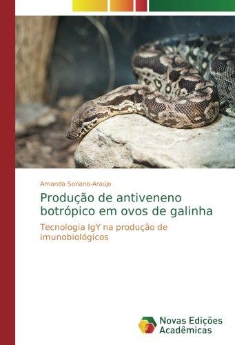 Soriano-Araújo, A: Produção de antiveneno botrópico em ovos